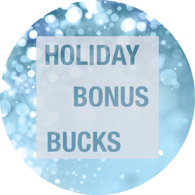 Holiday Bonus Bucks