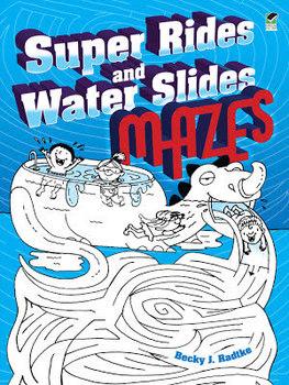 Super Rides and Water Slides Mazes