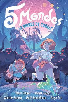 5 Mondes (Tome 2) - Le Prince de Cobalt