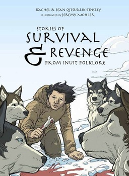 Stories of Survival and Revenge from Inuit Folklore