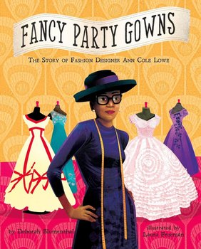 Fancy Party Gowns: The Story of Fashion Designer Ann Cole Love