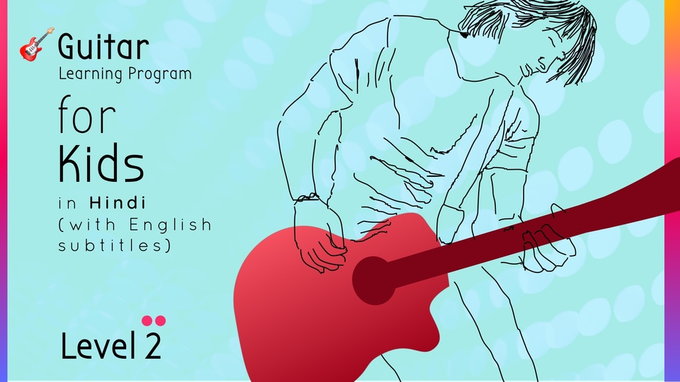 Guitar Learning Program for Kids (Level 2)
