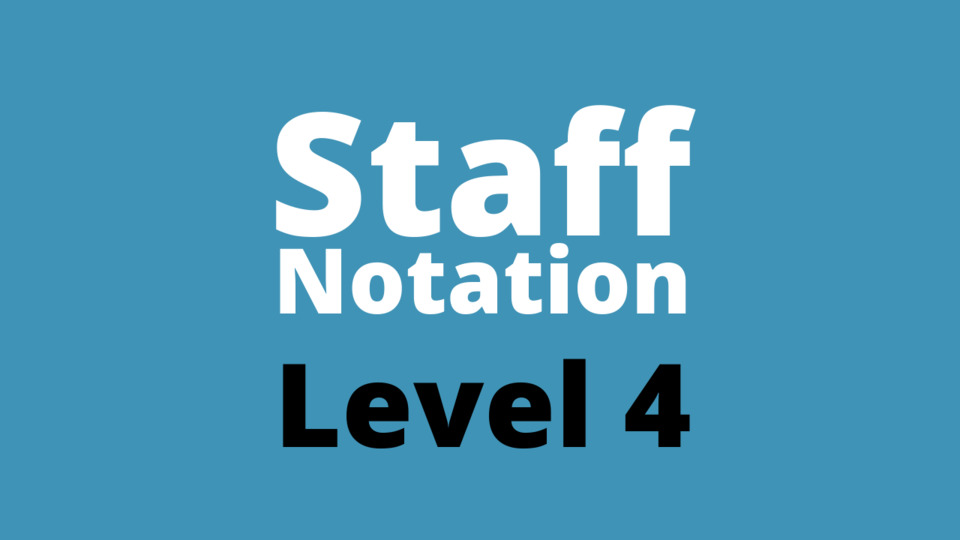 Staff Notation Level 4