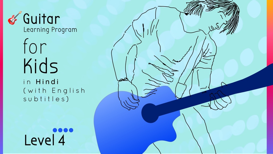Guitar Learning Program for Kids (Level 4)