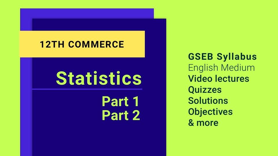 12th Statistics (Part 1 & 2)