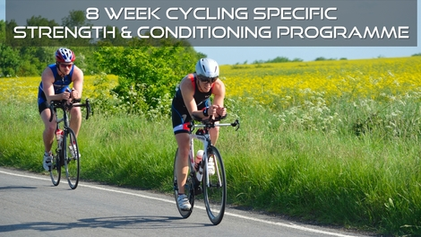 126. 8 Week Cycling Specific Strength & Conditioning Programme