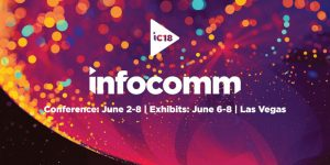 23 Digital Signage Solutions to Brighten Your Day at InfoComm 2018