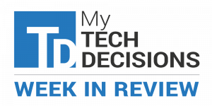 My TechDecisions Week in Review: August 17, 2018