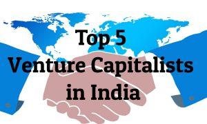 Top 5 Venture Capitalists in India