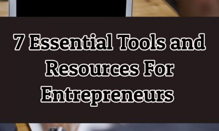 7 Essential Tools and Resources For Entrepreneurs and Startups