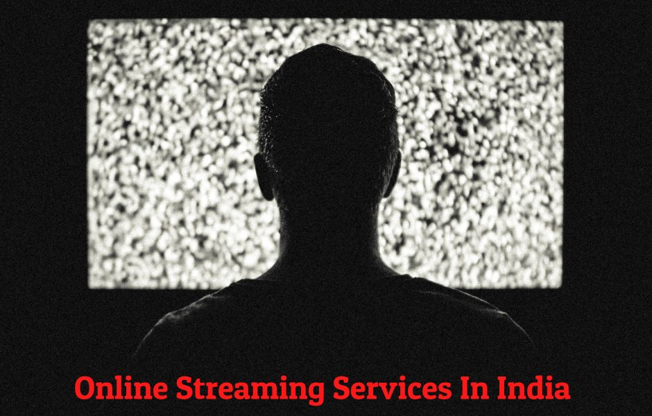 Online Streaming Services in India
