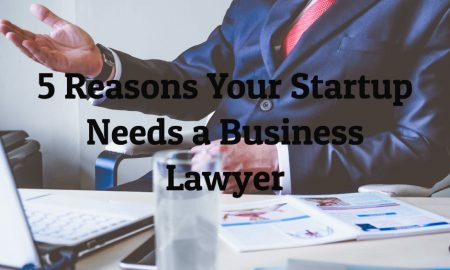5 Reasons Your Startup Needs a Business Lawyer