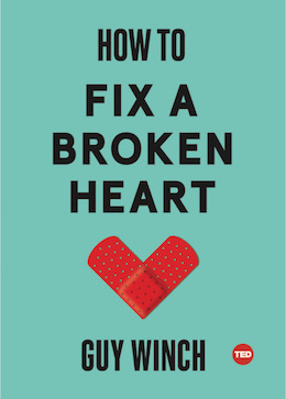 Guy Winch How To Fix A Broken Heart Ted Talk