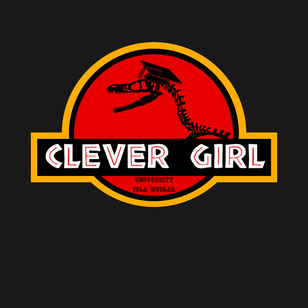 Clever Girl: Clever Girl