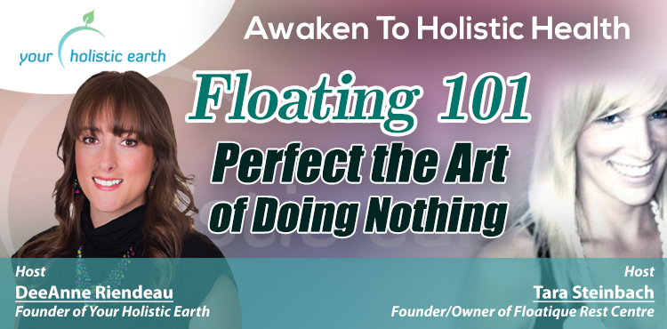 Floating 101 -Awaken To Holistic Health Ep 06 - TLR Station