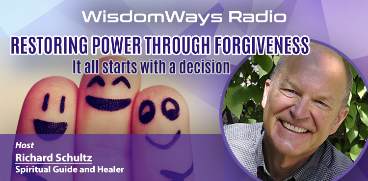 Restoring Power Through Forgiveness - WisdomWays Radio Ep 5 Cover- TLN