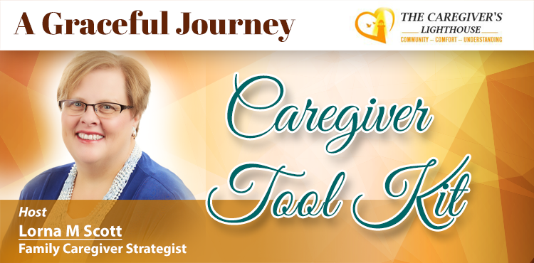 Caregiver Tool Kit - A Graceful Journey Ep 10 - Tenacious Living Network Blog Cover