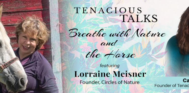 Breathe With Nature and The Horse - Tenacious Talks Ep 29 -TLN Cover