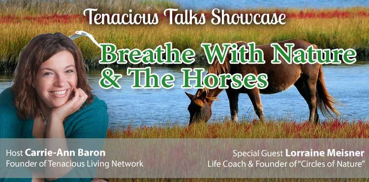 Breathe with Nature and the Horse - Tenacious Talks Ep 29 - TLN