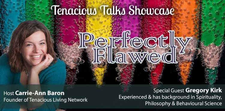 Perfectly Flawed - Tenacious Talks Ep 27 - TLR Station