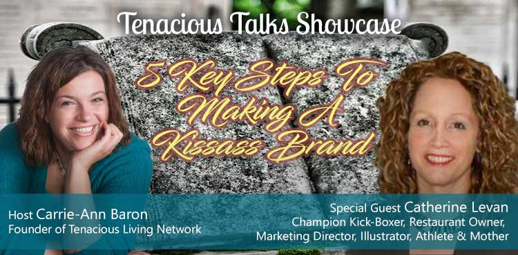 5 Steps To Making A Kickass Brand - Tenacious Talks Ep 36 - TLN Cover