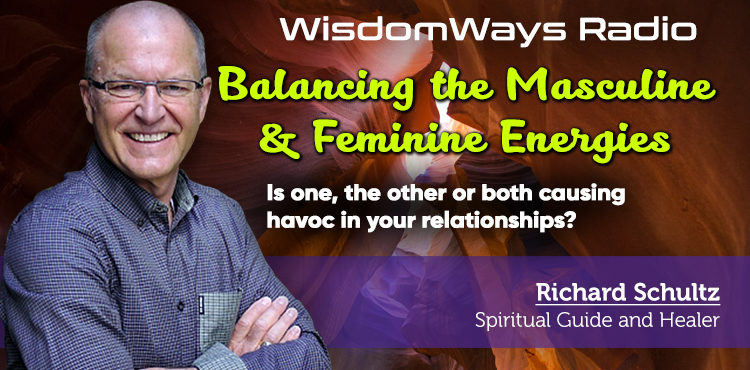 Balancing The Masculine & Feminine Energies -WisdomWays Radio Ep 14 Cover