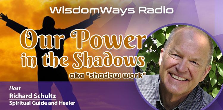 Our Power In The Shadows - WisdomWays Radio Ep 8 Cover
