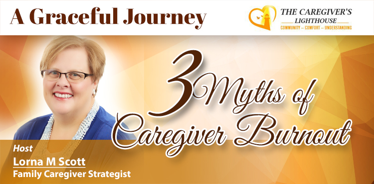 3 Myths Of Caregiving Burnout -A Graceful Journey Ep. 48 Cover