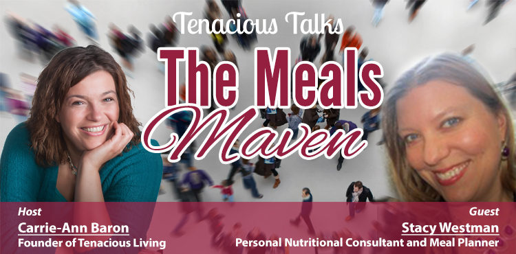 The Meals Maven - Tenacious Talks Ep 35 - TLR Station Cover