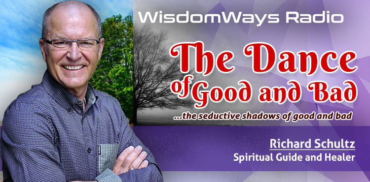The Dance Of Good And Bad - WisdomWays Radio Ep 9 Cover