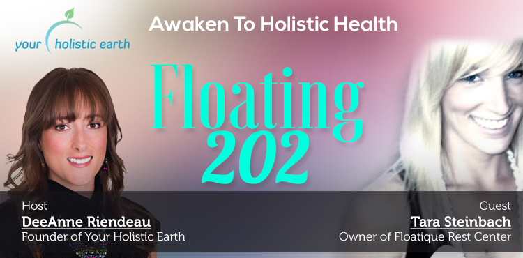 Floating 202 - Awaken To Holistic Health Ep 09 - TLR Station