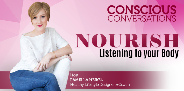Nourish: Listening To Your Body -Conscious Conversations Ep 3 Cover