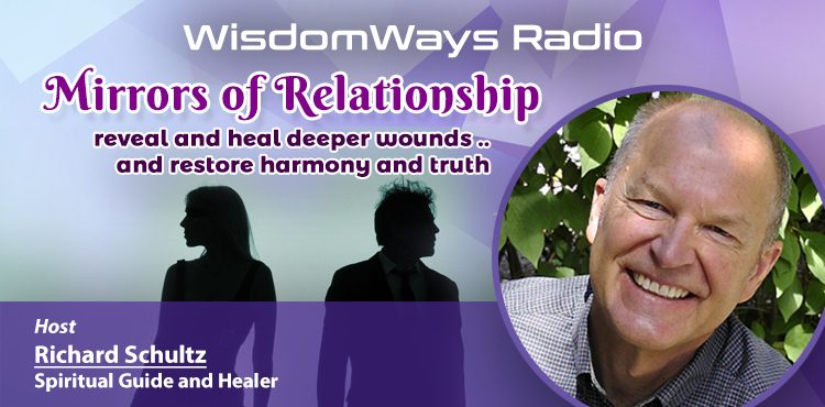 Mirrors of Relationship - WisdomWays Radio Ep 07 - TLR Station