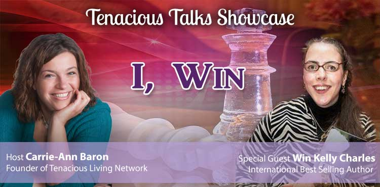 I, Win - Tenacious Talks Ep 18 - Tenacious Living Network Cover