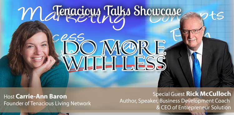Do More With Less - Tenacious Talks Ep 17 - TLR Station