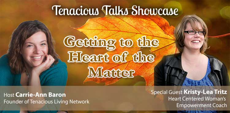 Getting to the Heart of the Matter - Tenacious Talks Ep 13 - TLR Station Cover
