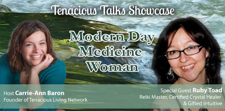 Modern Day Medicine Woman - Tenacious Talks Ep 09 - TLR Station