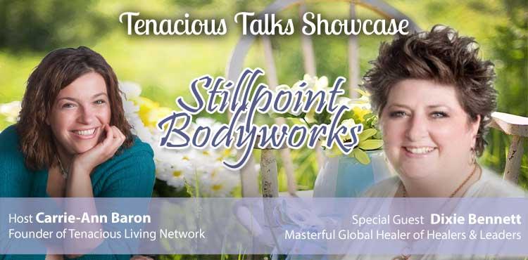 Stillpoint Bodyworks - Tenacious Talks Showcase Ep 03 - TLR Station