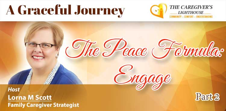 The Peace Formula - Engage - A Graceful Journey Ep 04 - Tenacious Living Network Alternative Wellness Podcasts Blog Cover