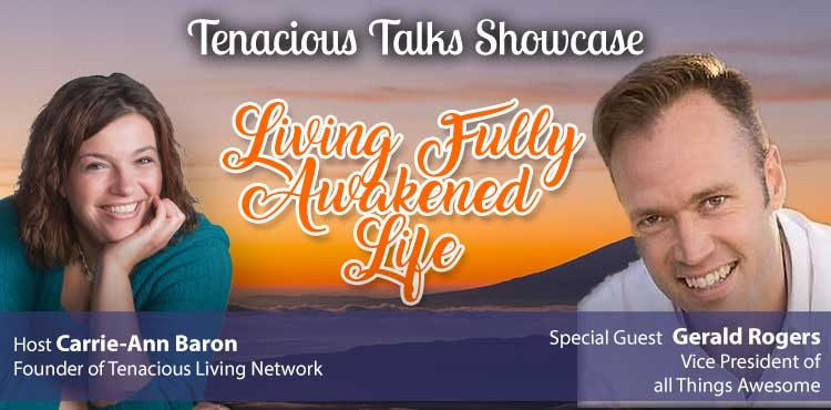 Living Fully Awakened Life - Tap Into Your Awesomeness - TTS Ep52 Blog Cover featuring Gerald Rogers