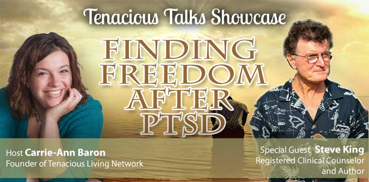 Finding Freedom After PTSD - Dealing with PTSD - TTS Ep54 blog cover with guest Steve King