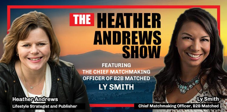 Ly Smith -Ep. 03- The Heather Andrews Show - Tenacious Living Network
