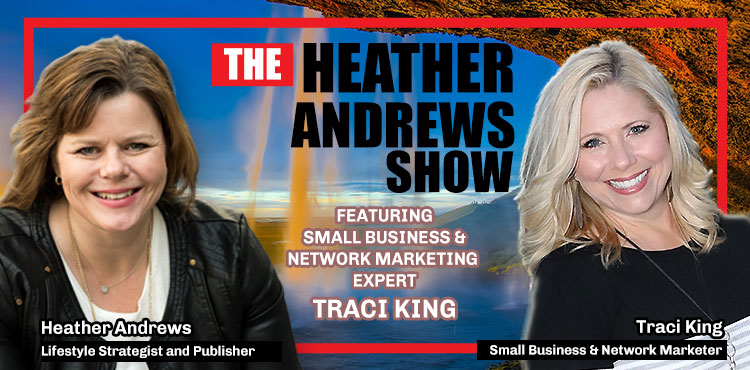 Traci King - Episode 05 - The Heather Andrews Show - Tenacious Living Network