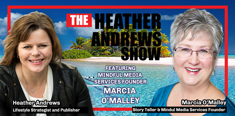 Marcia O'Malley - Ep 08 - The Heather Andrews Show - Tenacious Living Network - Blog Cover - Video Production for Social Media Marketing