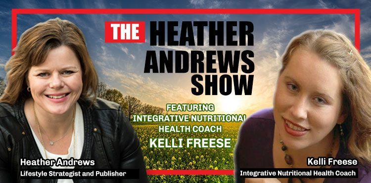 Kelli Freese - Ep 10 - The Heather Andrews Show - Tenacious Living Network - blog cover featuring Kelli Freese