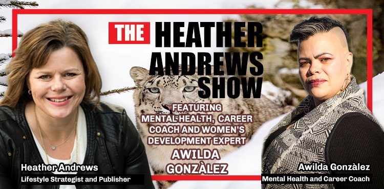 Awilda Gonzales - Ep 7 - The Heather Andrews Show - Tenacious Living Network - Blog Cover