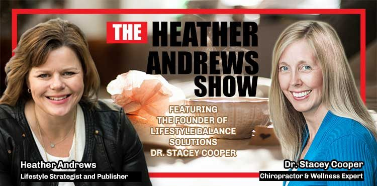 Dr. Stacey Cooper - Ep 15 - The Heather Andrews Show - TLN - Blog Cover featuring Dr. Stacey Cooper