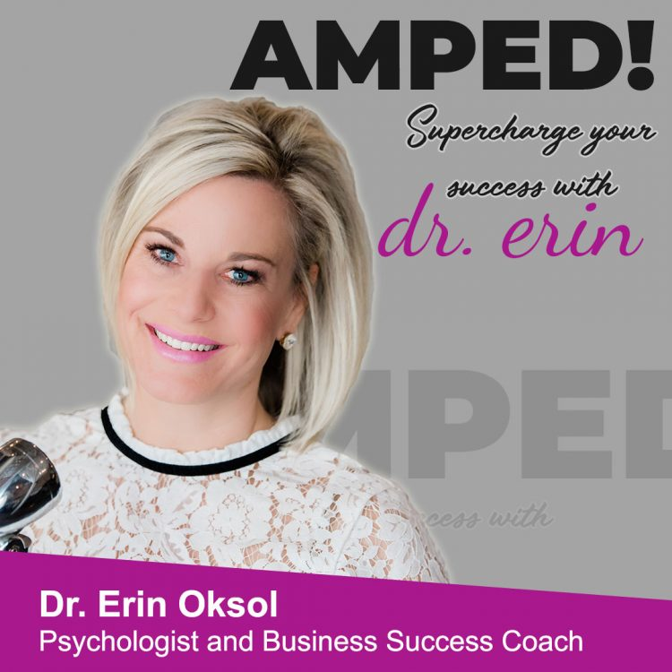 Amped! Supercharge your success with Dr. Erin Oksol ondemand album cover - Tenacious Living Network