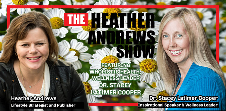 Stacey Latimer Cooper - Ep 25 - The Heather Andrews Show - TLN Blog Cover