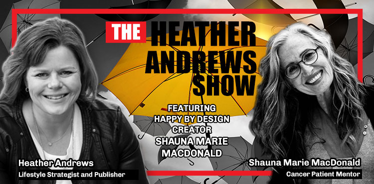 Shauna Marie MacDonald - Ep 26 - The Heather Andrews Show from Tenacious Living Network - Blog Cover